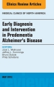Early Diagnosis and Intervention in Predementia Alzheimer''s Disease, An Issue of Medical Clinics,