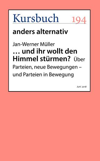 ... und ihr wollt den Himmel stürmen? - Jan-Werner Müller