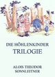 Die Höhlenkinder-Trilogie - Alois Theodor Sonnleitner