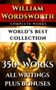 William Wordsworth Complete Works - World's Best Collection - William Wordsworth;  William Wordsworth