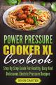 Power Pressure Cooker XL Cookbook - John Carter