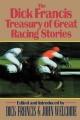 Dick Francis Treasury of Great Racing Stories
