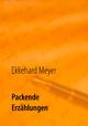 Packende Erzählungen - Ekkehard Meyer