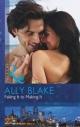 Faking It to Making It (Mills & Boon Modern) - Ally Blake