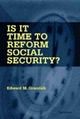 Is it Time to Reform Social Security? - Edward M. Gramlich