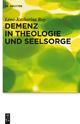 Demenz in Theologie und Seelsorge - Lena-Katharina Roy