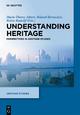 Understanding Heritage - Marie-Theres Albert;  Roland Bernecker;  Britta Rudolff