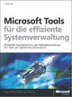 Microsoft-Tools für die effiziente Systemverwaltung - Thomas Joos