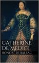 Catherine De Medici - Honoré de Balzac