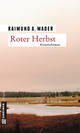 Roter Herbst - Raimund A. Mader