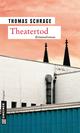 Theatertod - Thomas Schrage