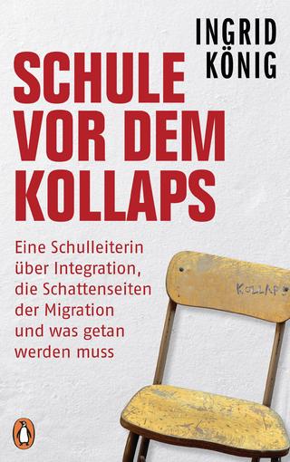 Schule vor dem Kollaps - Ingrid König