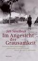 Im Angesicht der Grausamkeit - Jan Süselbeck