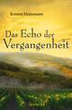 Das Echo der Vergangenheit - Kristen Heitzmann