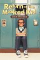 Return of the Masked Kid - Dan Neiser
