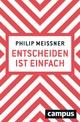 Entscheiden ist einfach - Philip Meissner