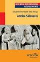 Antike Sklaverei - Elisabeth Herrmann-Otto