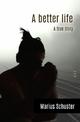 A better life - Marius Schuster