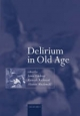 Delirium in Old Age