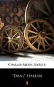 'Drag' Harlan - Charles Alden Seltzer