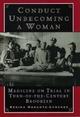 Conduct Unbecoming a Woman - Regina Morantz-Sanchez