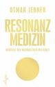 Resonanz-Medizin - Otmar Jenner