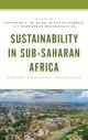 Sustainability in Sub-Saharan Africa - Jennifer L. De Maio; Suzanne Scheld; Mintesnot Woldeamanuel