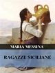 Ragazze siciliane - Maria Messina