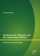 Technomusik, Festivals und die zugehörigen Marken: Entstehung und Entwicklungen - Paul Oczenaschek