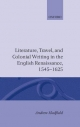 Literature, Travel and Colonial Writing in the English Renaissance, 1545-1625