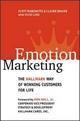 Emotion Marketing: The Hallmark Way of Winning Customers for Life - Scott Robinette; Claire Brand