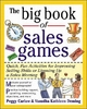 The Big Book of Sales Games - Peggy Carlaw; Vasudha Kathleen Deming