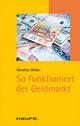 So funktioniert der Geldmarkt - Manfred Weber