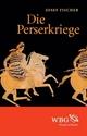 Die Perserkriege - Josef Fischer