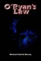 O'Ryan's Law Michael Patrick Murray Author