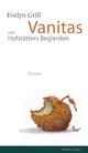 Vanitas oder Hofstätters Begierden - Evelyn Grill