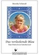 Das verlockende Blau - Monika Schmidt