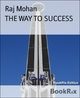 THE WAY TO SUCCESS - Raj Mohan