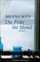 Die Frau im Mond: Roman Milena Agus Author