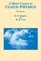 A Short Course in Cloud Physics - R. R. Rogers; M. K. Yau
