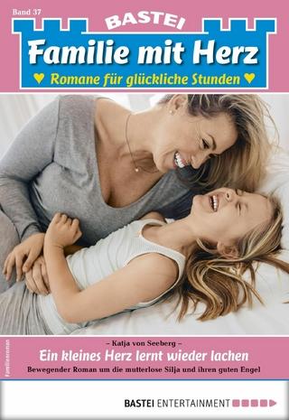 Familie mit Herz 37 - Familienroman - Katja von Seeberg