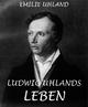 Ludwig Uhlands Leben - Emilie Uhland