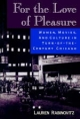 For the Love of Pleasure - Lauren Rabinovitz