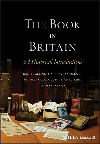 The Book in Britain - Zachary Lesser; Daniel Allington; David A. Brewer; Stephen Colclough; Sian Echard