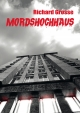 Mordshochhaus - Richard Grosse