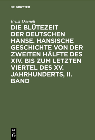 Ernst Daenell: Die Blütezeit der deutschen Hanse. Band 2 - Ernst Daenell