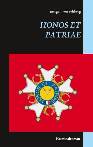 Honos et Patriae - Juergen von Rehberg