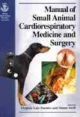 Manual of Small Animal Cardiorespiratory Medicine and Surgery