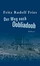 Der Weg nach Oobliadooh - Fritz Rudolf Fries