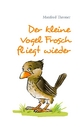 Der kleine Vogel Frosch fliegt wieder - Manfred Throner